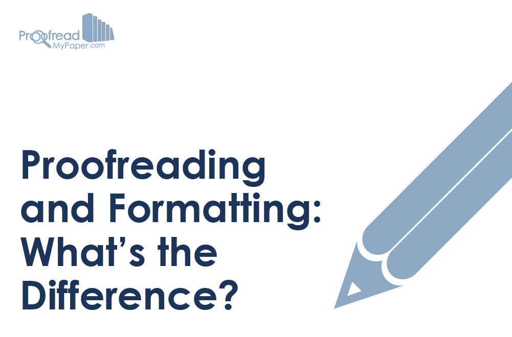 Proofreading and Formatting: What's the Difference?