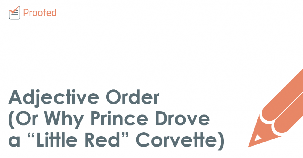 """Adjective Order (Or Why Prince Drove a """"Little Red"""" Corvette)"""