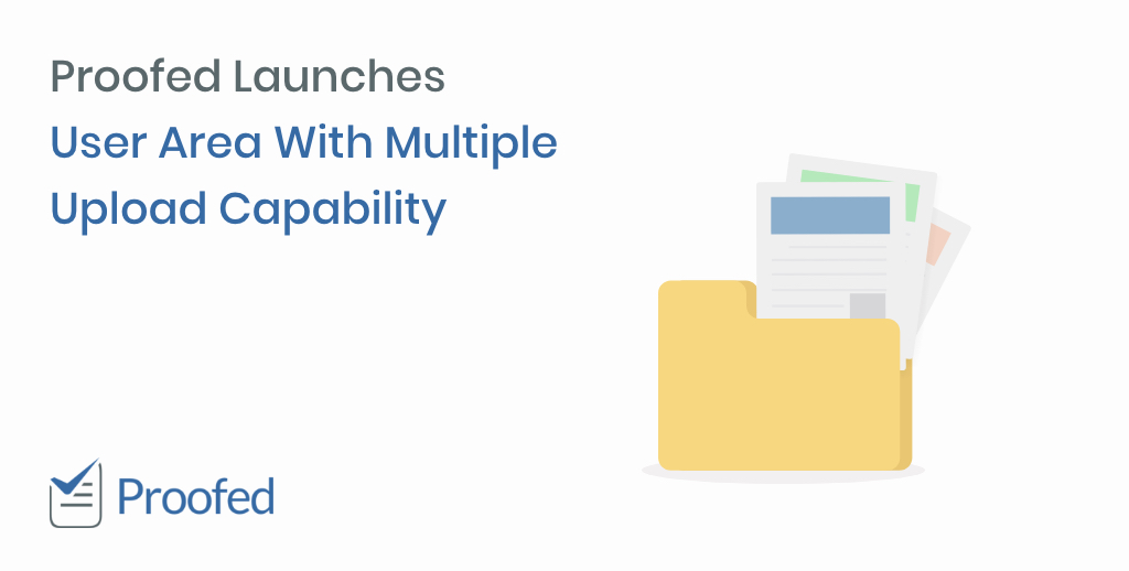 Proofed Launches User Area And Multiple Upload Capability