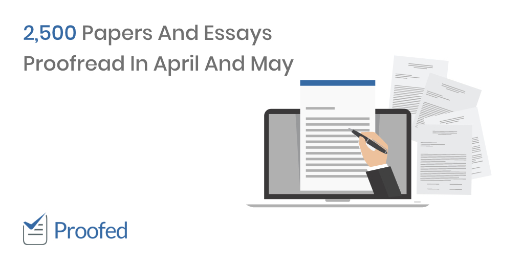 2,500 Papers And Essays Proofread In April And May