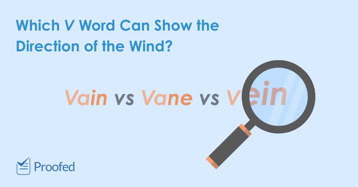 Word Choice Vain, Vane or Vein