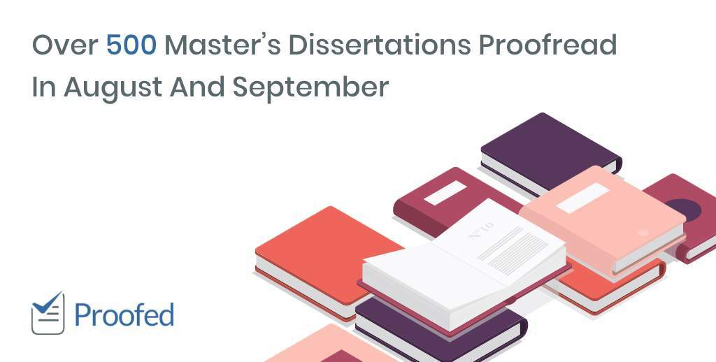 Over 500 Master's Dissertations Proofread In August And September
