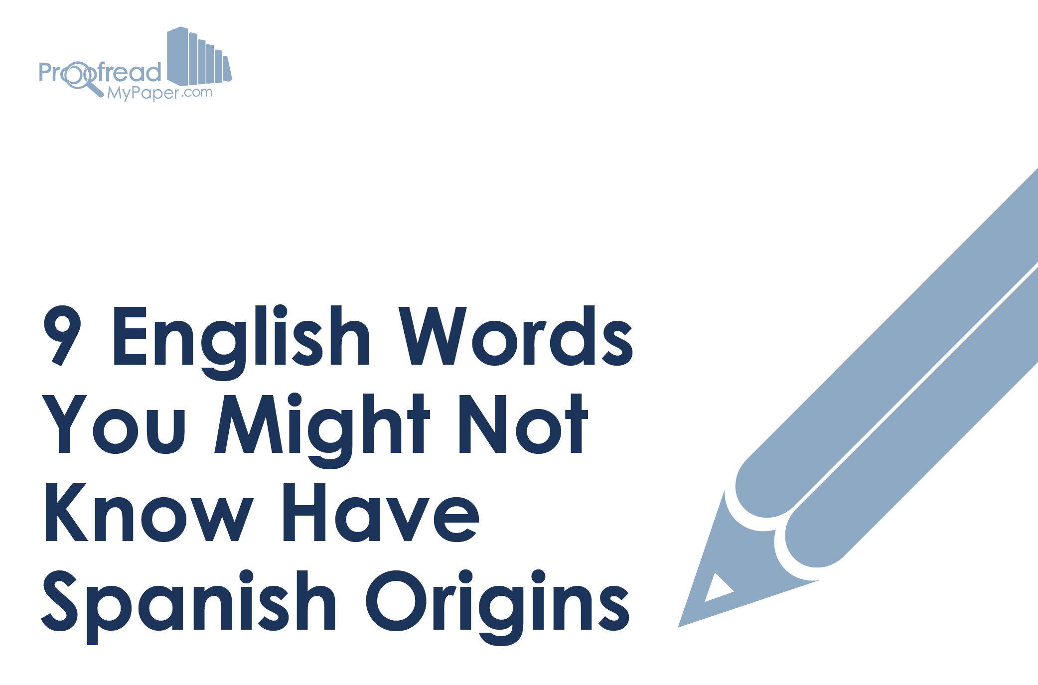 English Words You Might Not Know Have Spanish Origins