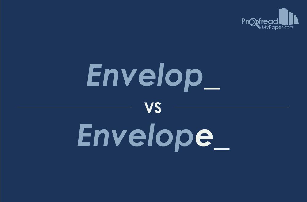 Word Choice: Envelop vs. Envelope
