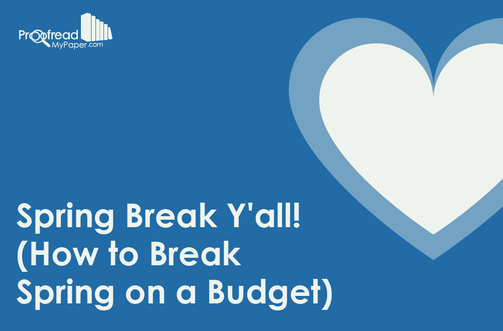 Spring Break Y'all! (How to Break Spring on a Budget)