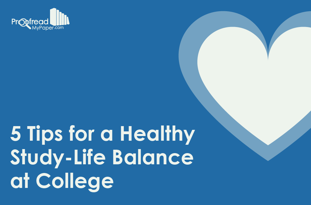 5 Tips for a Healthy Study-Life Balance at College