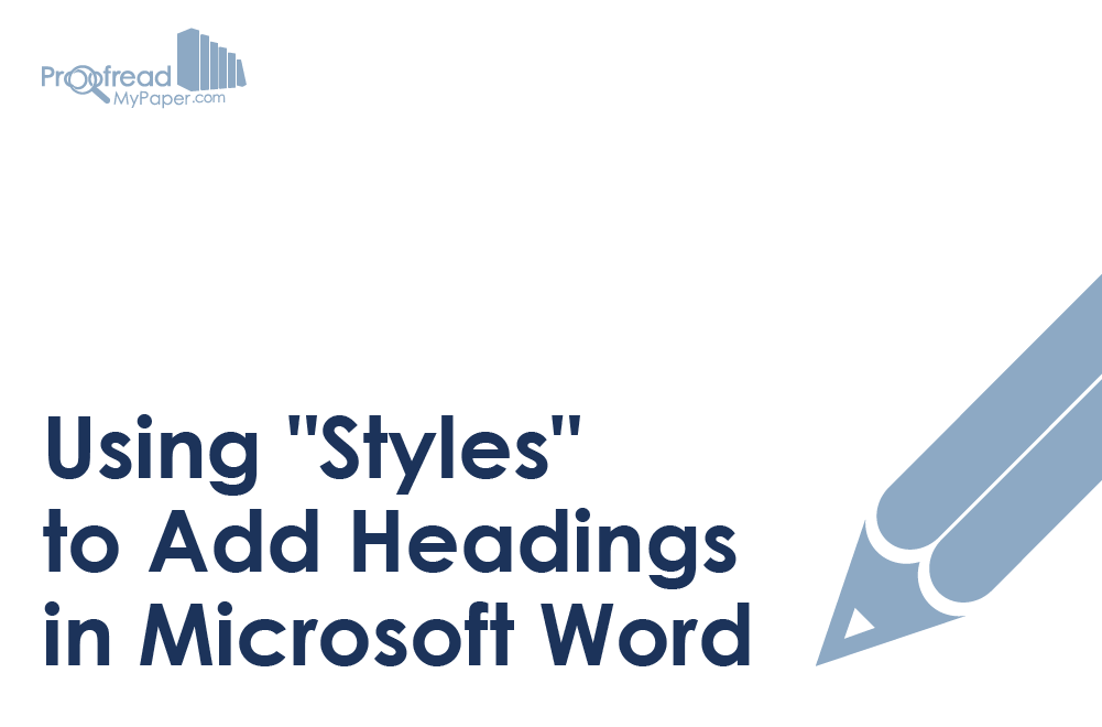"Using ""Styles"" to Add Headings in Microsoft Word"