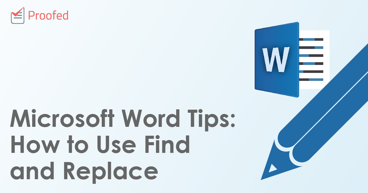 Microsoft Word Tips: How to Use Find and Replace