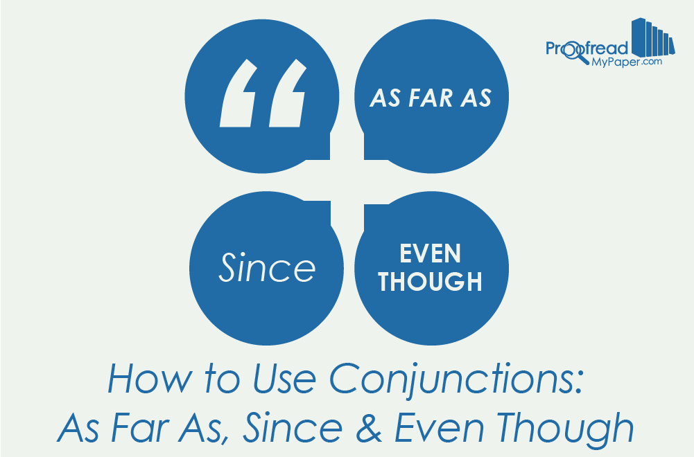How to Use Conjunctions - As Far As, Since & Even Though
