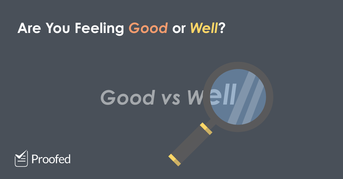 Word Choice Good vs. Well