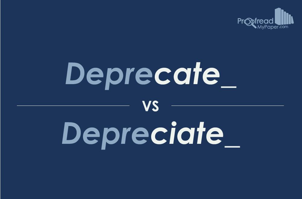 Word Choice: Deprecate vs. Depreciate