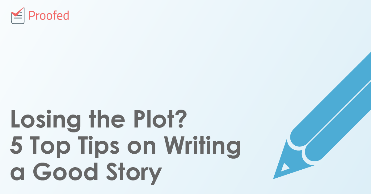 Losing the Plot? 5 Top Tips on Writing a Good Story