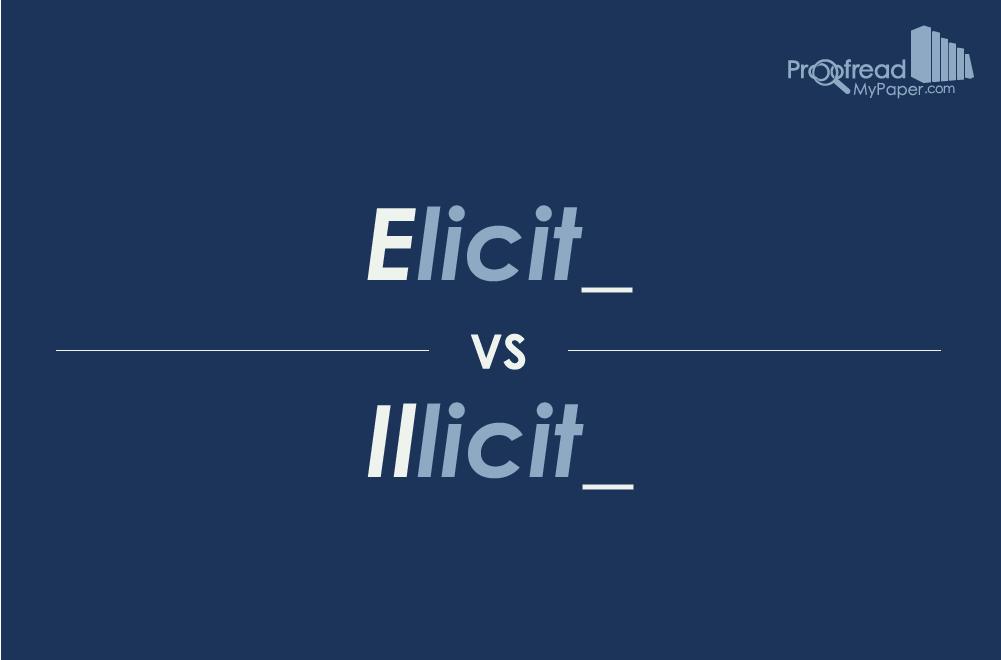 Elicit vs. Illicit