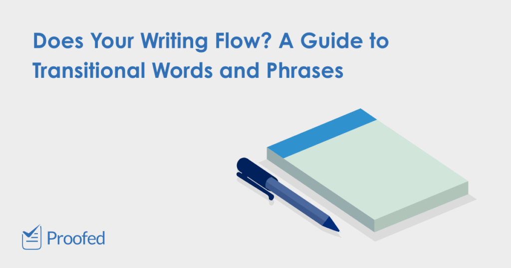 Making Writing Flow with Transitional Words and Phrases   Proofed