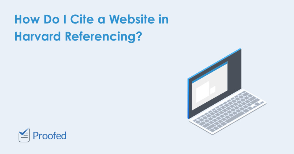 How To Cite A Website In Harvard Referencing Proofed S Writing Tips