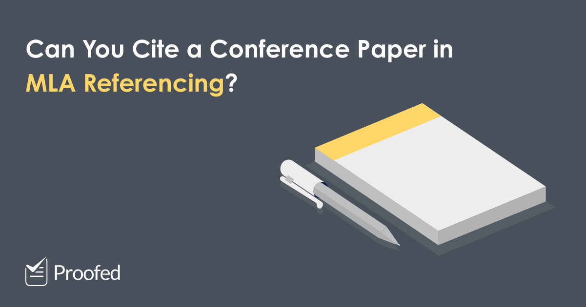 How to Cite a Conference Paper in MLA Referencing | Proofed