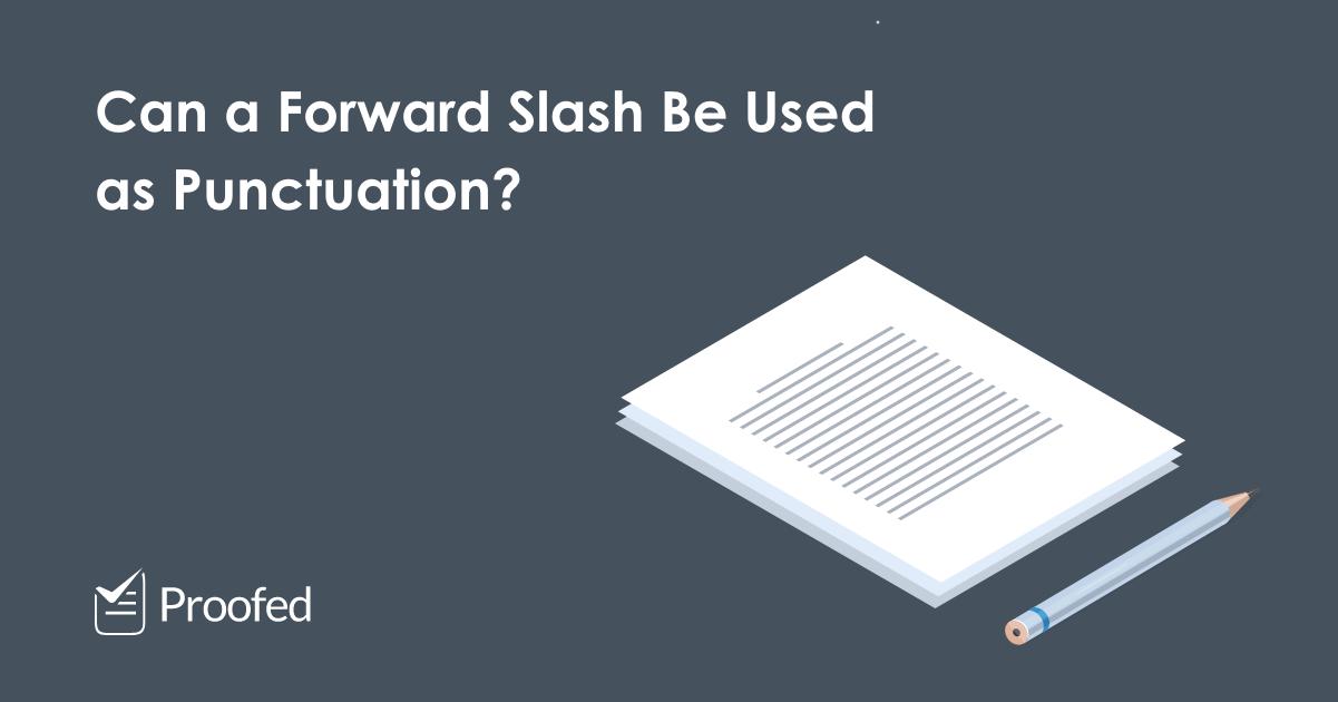 Punctuation The Backslash and Forward Slash