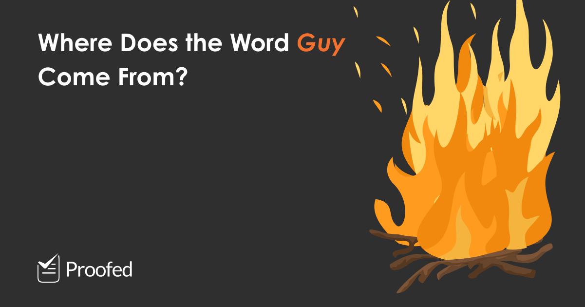 Gunpowder, Treason and Plot The Etymology of Guy