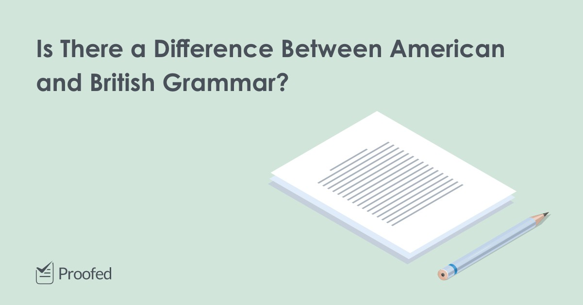 Grammatical Differences American vs. British English