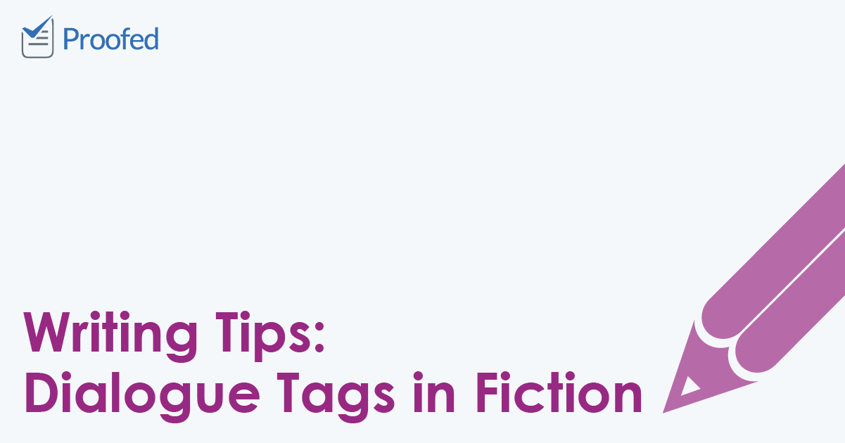 Writing Tips- Dialogue Tags in Fiction