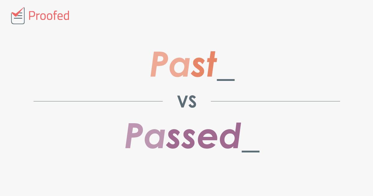 Word Choice: Past vs. Passed