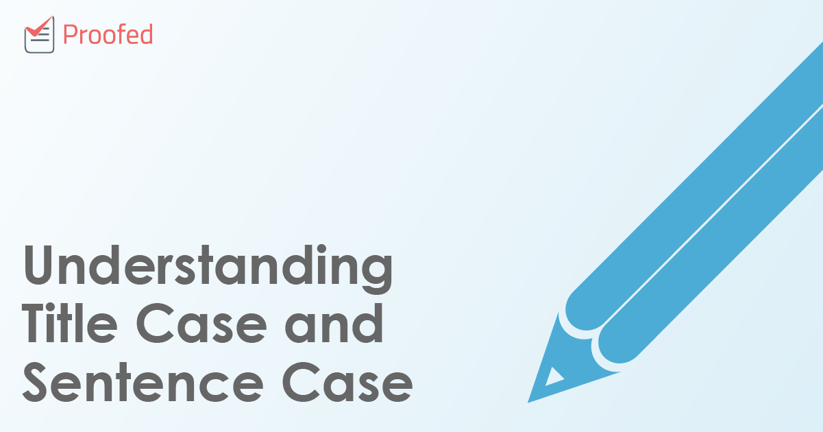 Understanding Title Case and Sentence Case