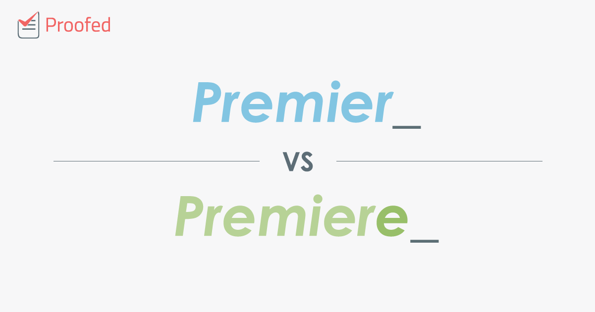 Word Choice: Premier vs. Premiere