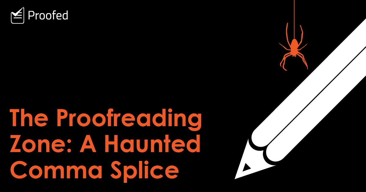 The Proofreading Zone- A Haunted Comma Splice