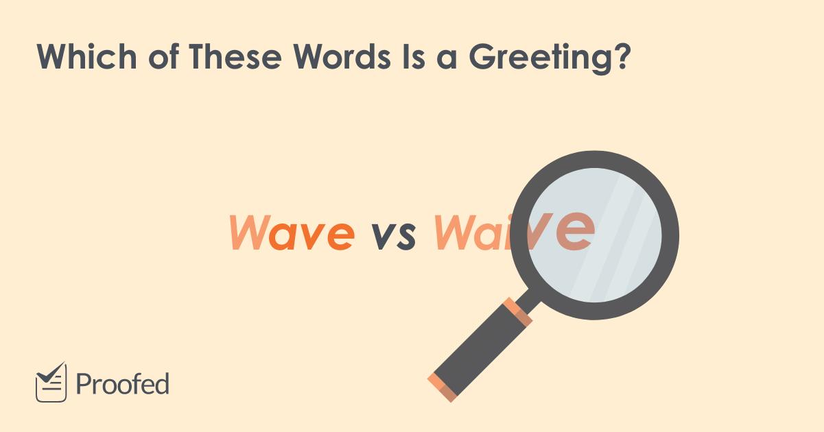 Word Choice Wave vs. Waive