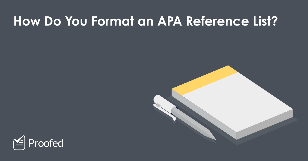 How to Format a Reference List in APA Referencing | Proofed