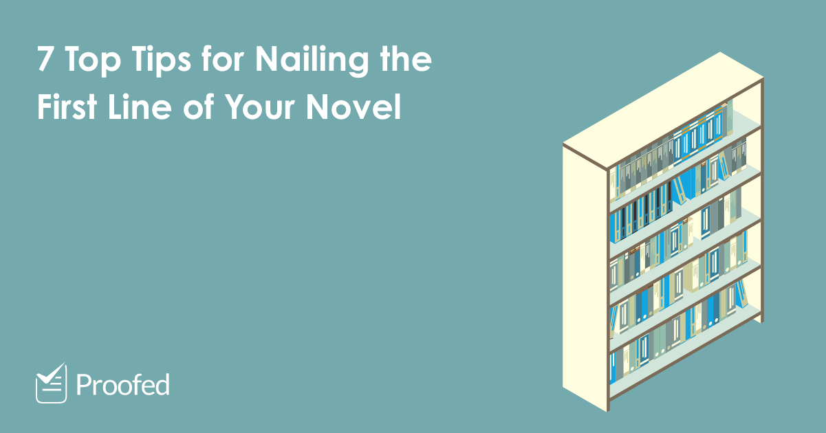 7 Top Tips for Nailing the First Line of Your Novel