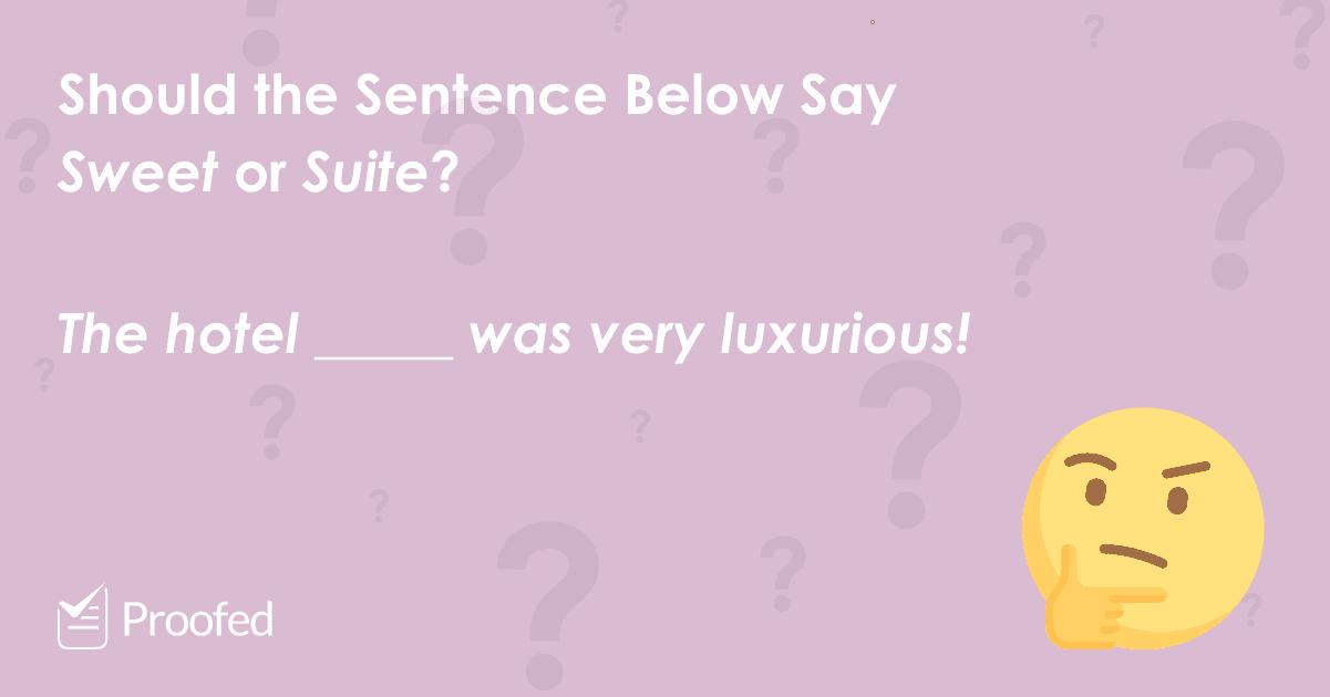 Word Choice Sweet vs. Suite