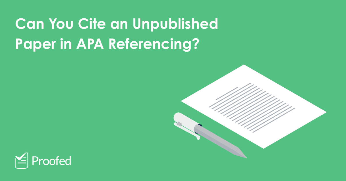 How to Cite an Unpublished Paper or Manuscript in APA Referencing