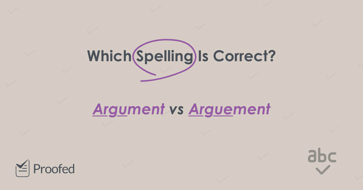 Writing Tips How to Spell 'Argument' and 'Arguing'