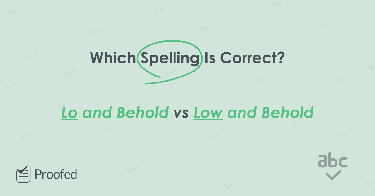 Idiom Tips Lo and Behold or Low and Behold