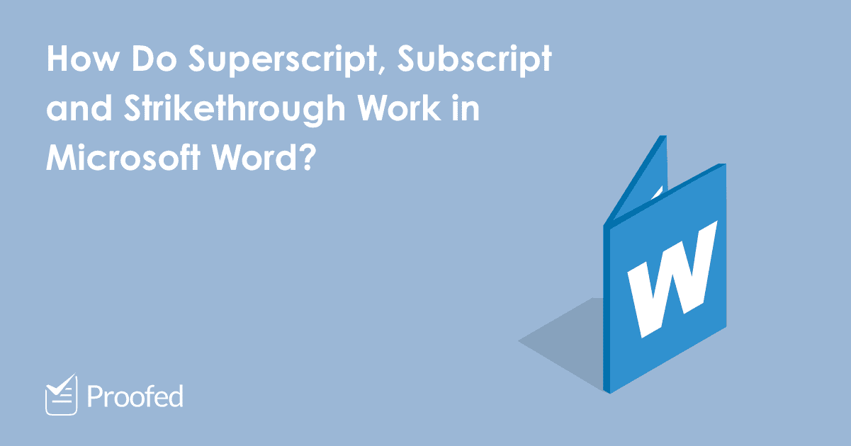 Superscript, Subscript, and Strikethrough in Microsoft Word