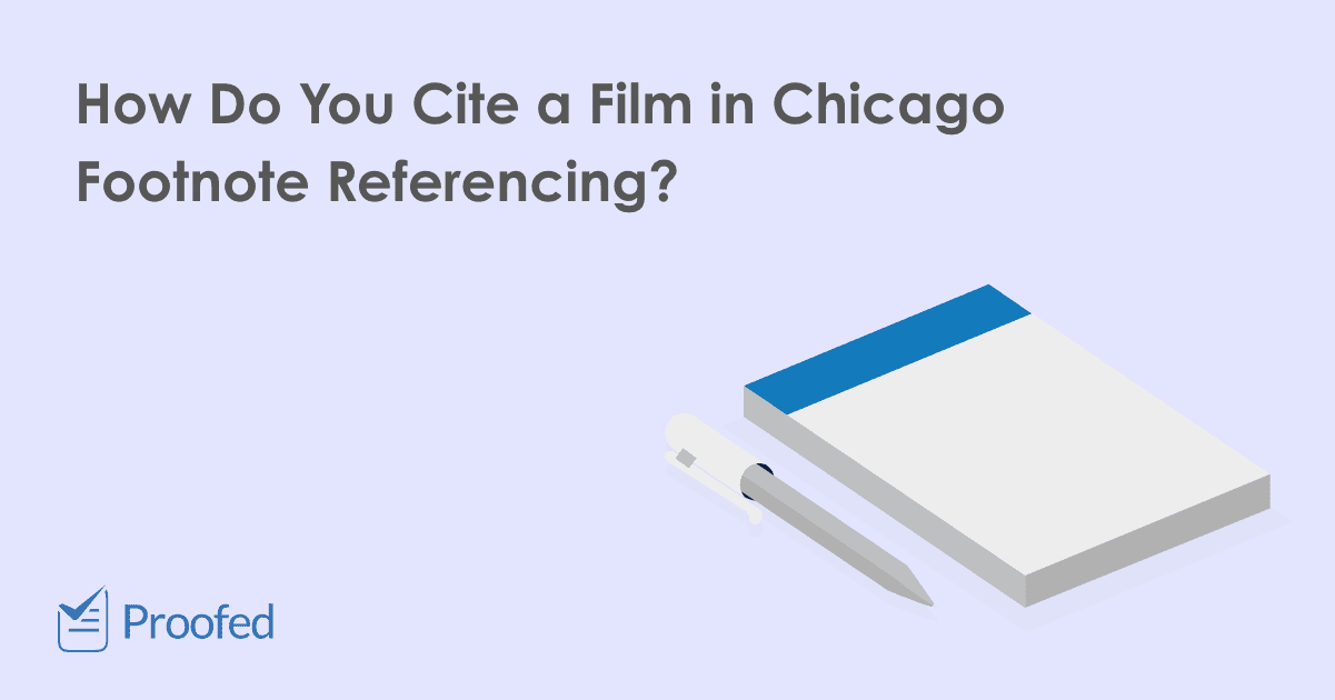 How to Cite a Film in Chicago Footnote Referencing