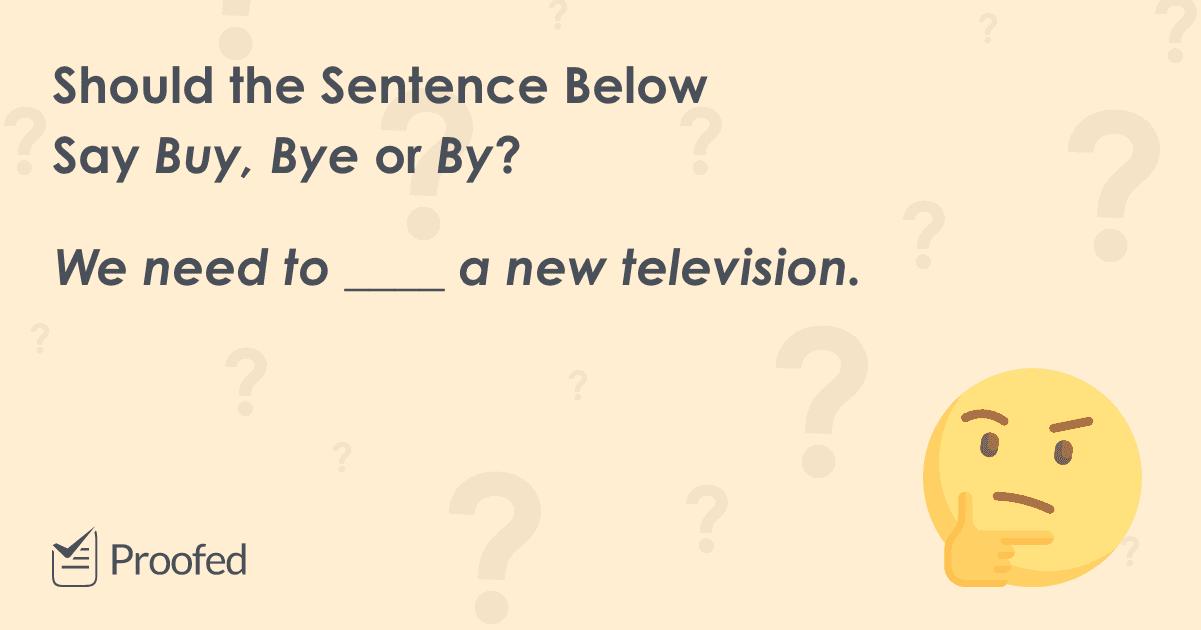 Word Choice Buy, Bye or By?