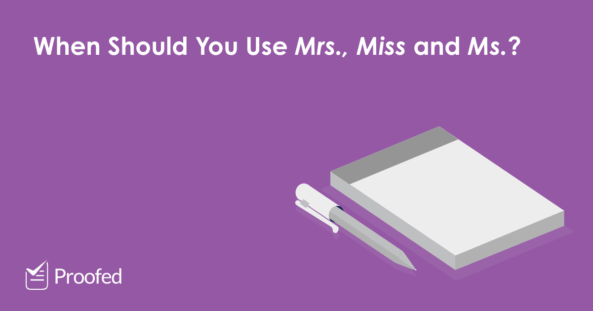 Writing Tips How to Use Miss, Mrs., Ms. and Mr.