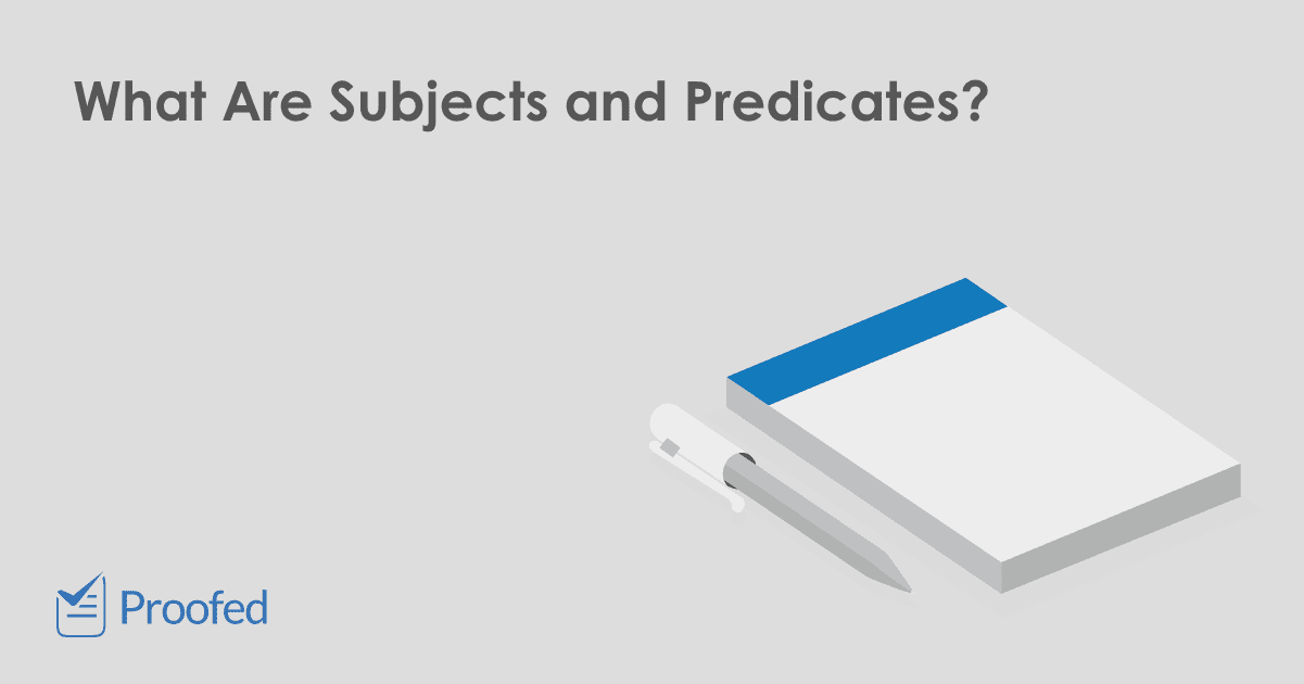 Grammar Tips Subjects and Predicates