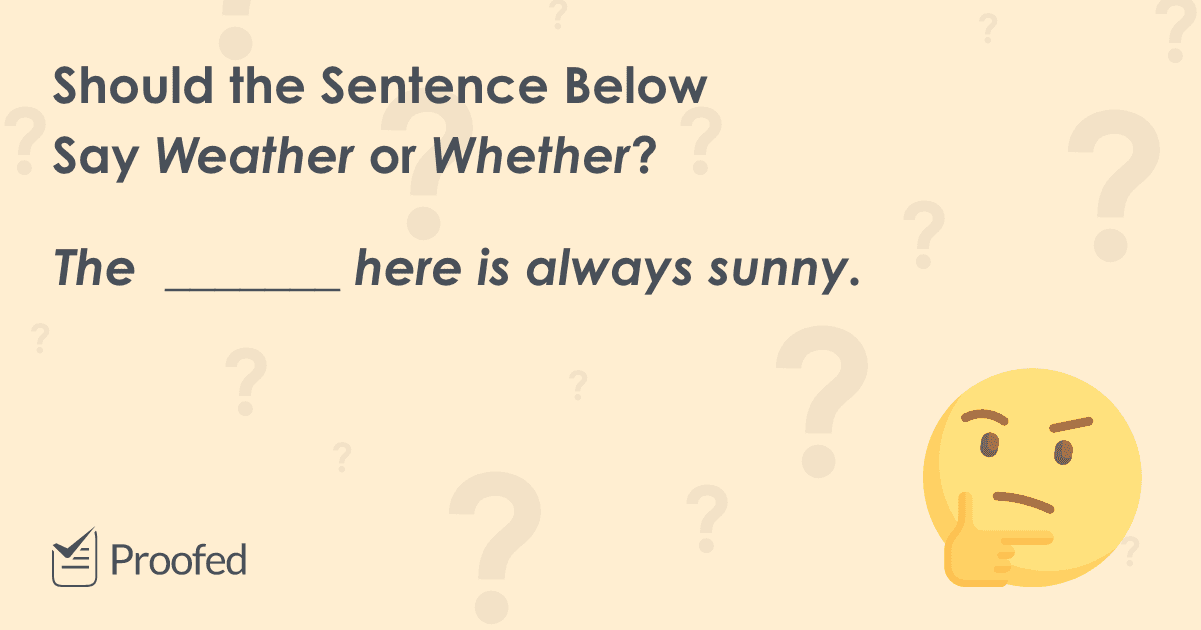 Word Choice Weather vs. Whether