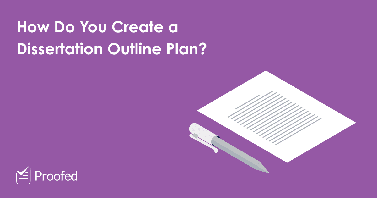 How to Create a Dissertation Outline Plan
