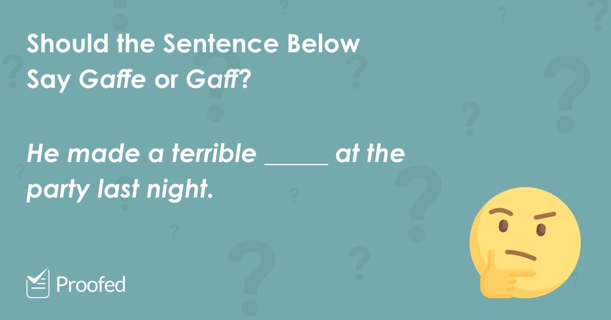 Word Choice Gaffe vs. Gaff