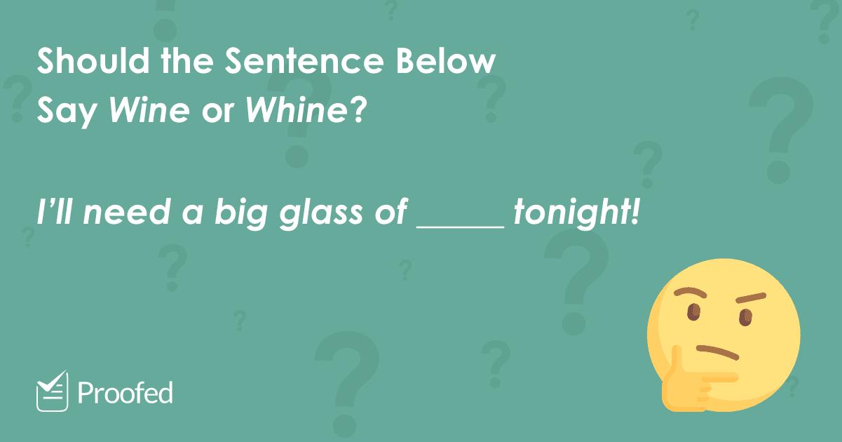 Word Choice Wine vs. Whine