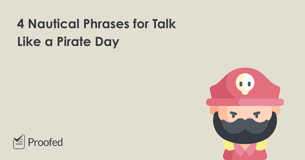Yarr, Matey! (4 Nautical Phrases to Help You Talk Like a Pirate)