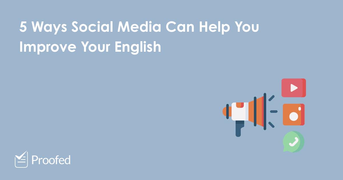 5 Ways Social Media Can Improve Your English