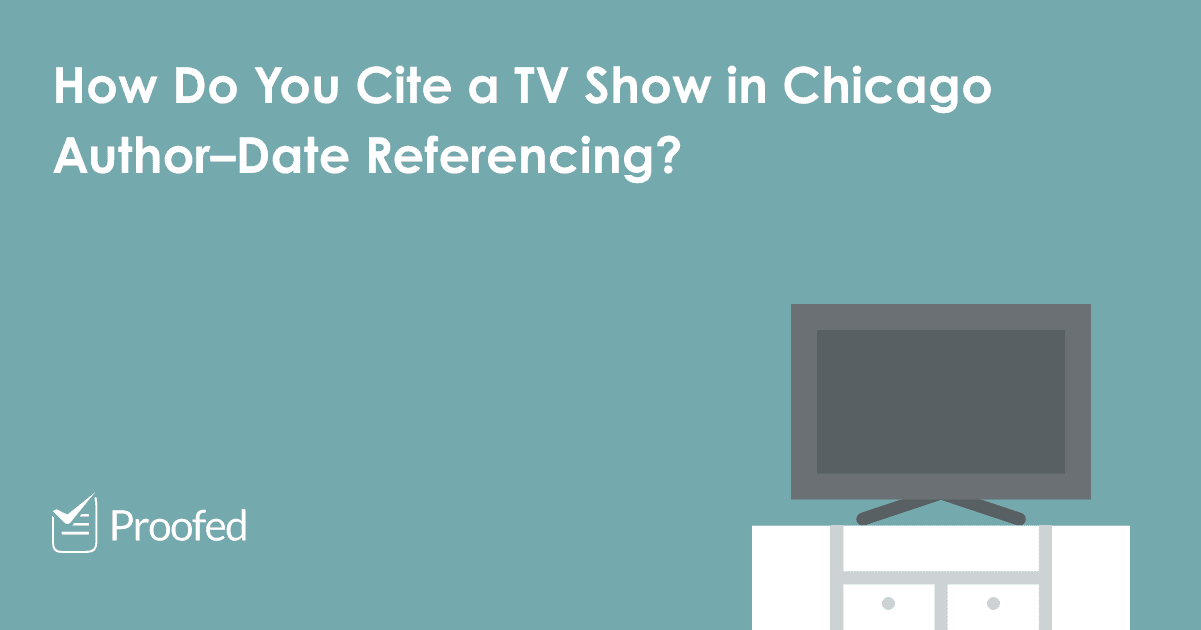 How to Cite a TV Show in Chicago Author–Date Referencing