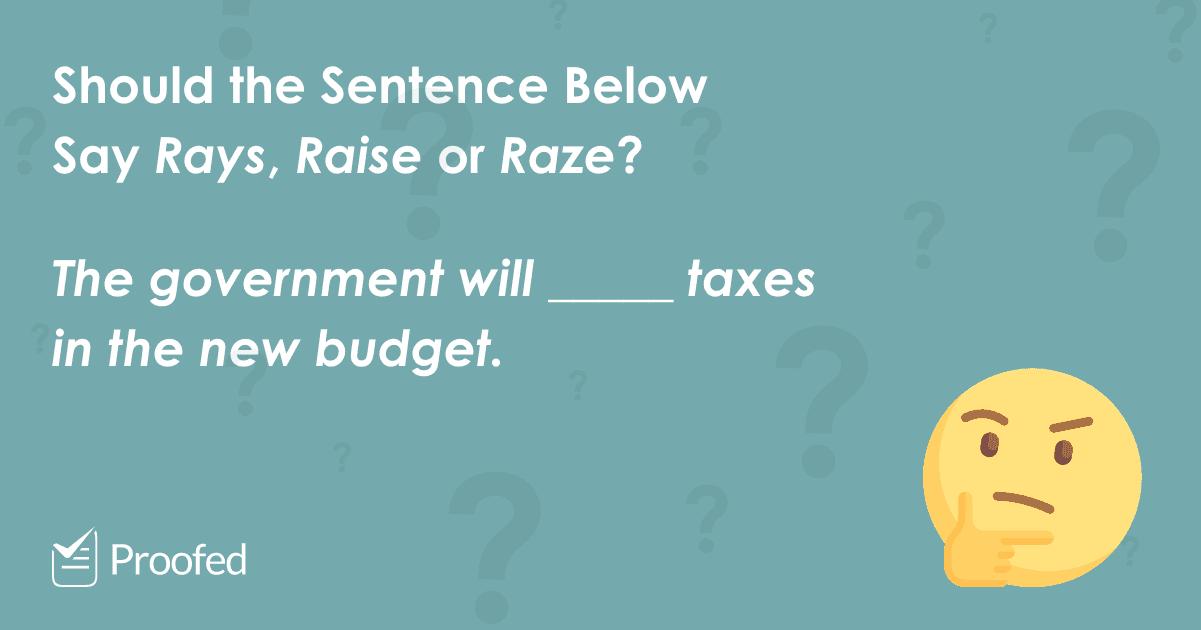 Word Choice Rays, Raise or Raze