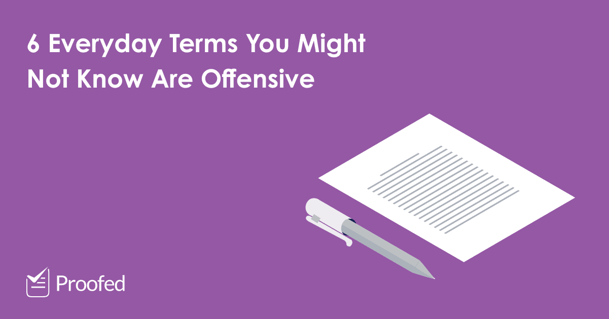 6 Everyday Terms You Might Not Know Are Offensive