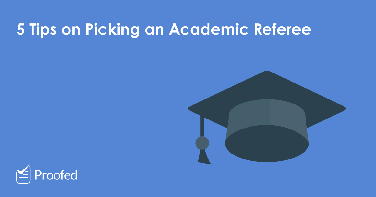 5 Tips on Picking an Academic Referee